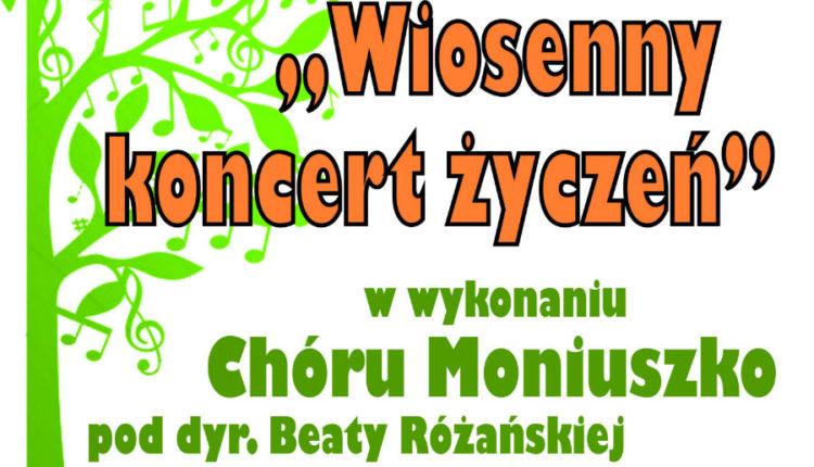 Wiosenny Koncert Życzeń z Chórem Moniuszko