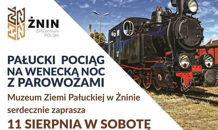Pałucki pociąg na Wenecką noc z parowozami