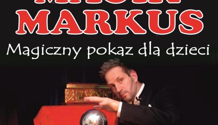 Żniński Dom Kultury zaprasza na Magiczny pokaz dla dzieci w wykonaniu MAGIKa MARKUSa pt. CZARY MARY NA WESOŁO