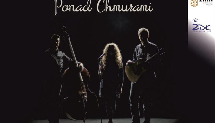 Żniński Dom Kultury zaprasza na koncert poezji śpiewanej w wykonaniu zespołu PONAD CHMURAMI