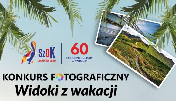 Szubiński Dom Kultury zaprasza do udziału w konkursie fotograficznym