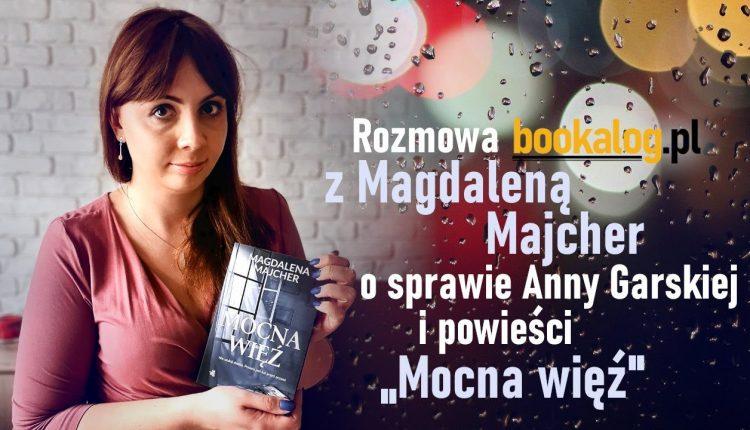 """Wywiad z Magdaleną Majcher o powieści """"Mocna więź"""""""